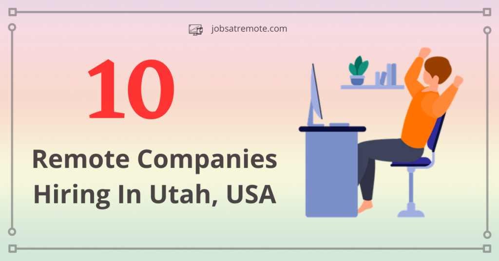 Remote Companies Hiring In Utah, USA