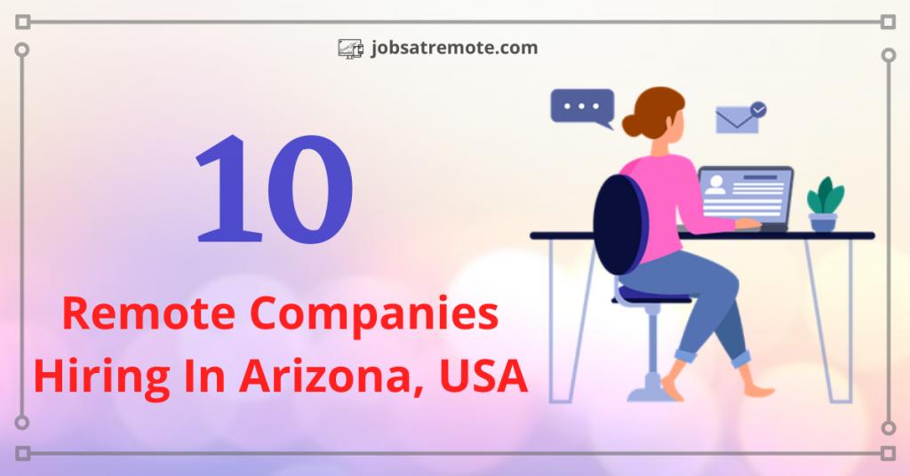 Remote Companies Hiring In Arizona, USA